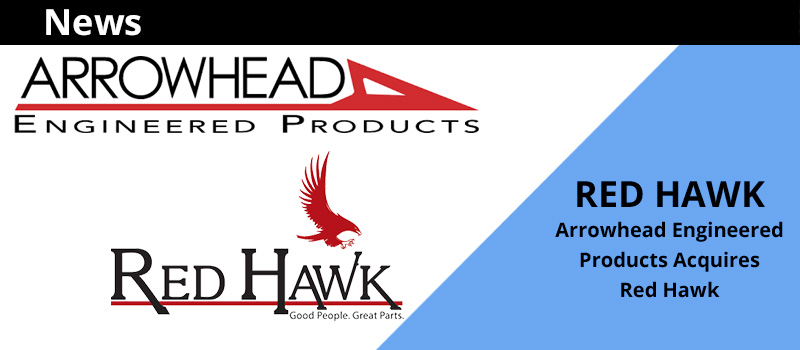 Arrowhead Engineered Products Acquires Red Hawk